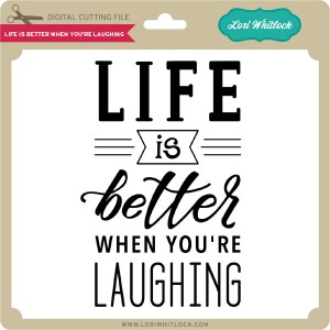 LW-Life-is-Better-When-You're-Laughing