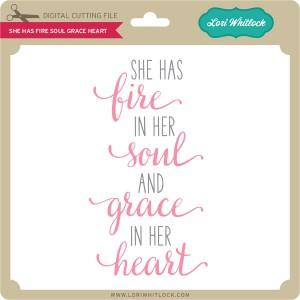 LW-She-Has-Fire-Soul-Grace-Heart