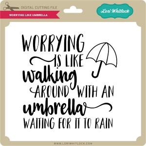 LW-Worrying-Like-Umbrella