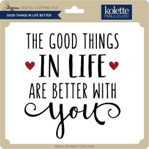 KH-Good-Things-in-Life-Better