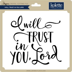 KH-I-Will-Trust-in-You-Lord