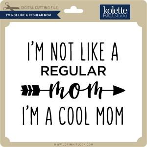 KH-I'm-Not-Like-A-Regular-Mom