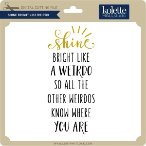 KH-Shine-Bright-Like-Weirdo