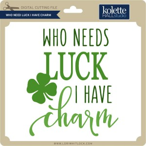 KH-Who-Needs-Luck-I-Have-Charm
