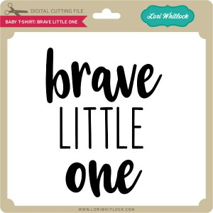 LW-Baby-T-Shirt-Brave-Little-One