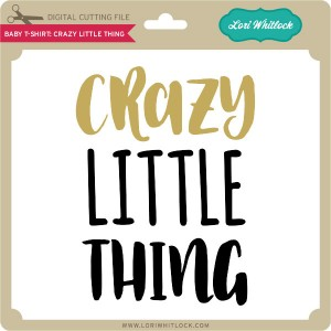 LW-Baby-T-Shirt-Crazy-Little-Thing