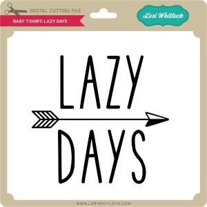 LW-Baby-T-Shirt-Lazy-Days