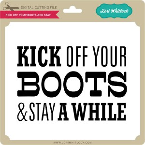 LW-Kick-Off-Your-Boots-and-Stay