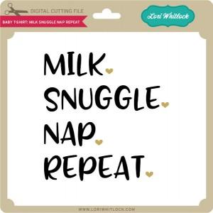 LW-Baby-T-Shirt-Milk-Snuggle-Nap-Repeat