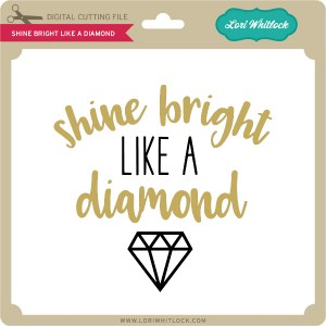 LW-Shine-Bright-Like-a-Diamond
