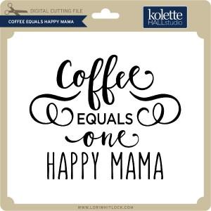 KH-Coffee-Equals-Happy-Mama