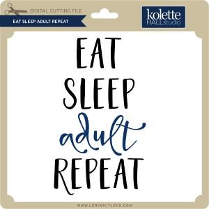 KH-Eat-Sleep-Adult-Repeat