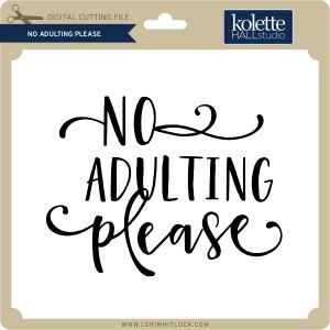 KH-No-Adulting-Please