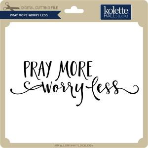 KH-Pray-More-Worry-Less