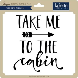 KH-Take-Me-to-the-Cabin