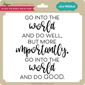 LW-Go-Into-the-World-and-Do-Good