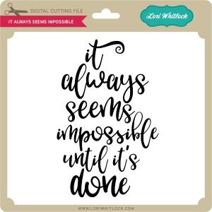 LW-It-Always-Seems-Impossible