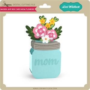 LW-Mason-Jar-Box-Card-Mom-Flowers