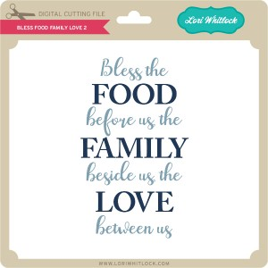 LW-Bless-Food-Family-Love-2