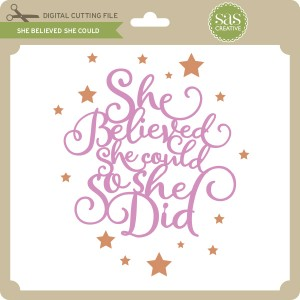 SAS-She-Believed-She-Could