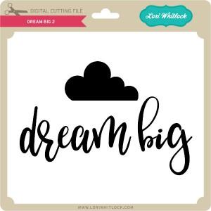 LW-Dream-Big-2