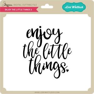 LW-Enjoy-the-Little-Things-3