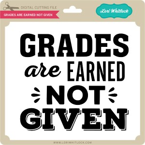 LW-Grades-are-Earned-Not-Given