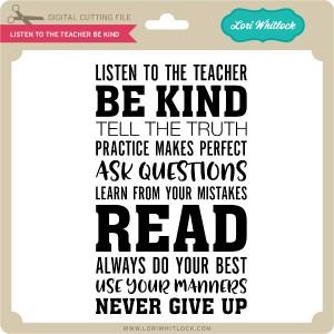 LW-Listen-To-the-Teacher-Be-Kind