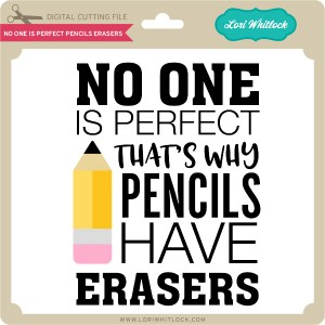 LW-No-One-is-Perfect-Pencils-Erasers