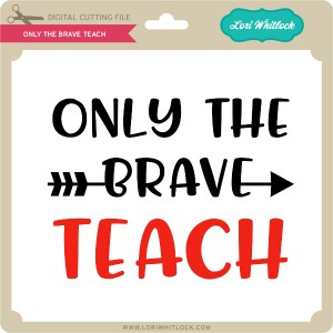LW-Only-the-Brave-Teach