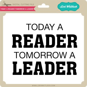 LW-Today-a-Reader-Tomorrow-a-Leader