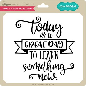 LW-Today-is-a-Great-Day-to-Learn