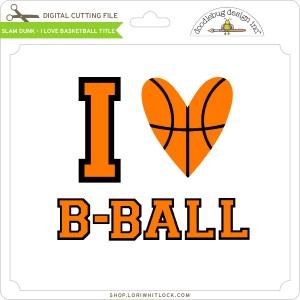 DB-Slam-Dunk-I-Love-Basketball-Title
