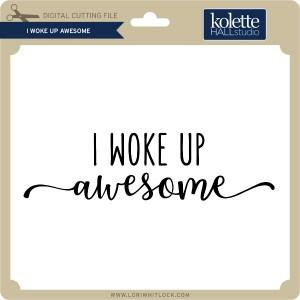 KH-I-Woke-Up-Awesome