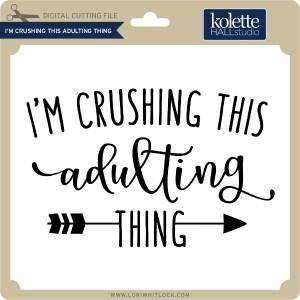 KH-I'm-Crushing-This-Adulting-Thing
