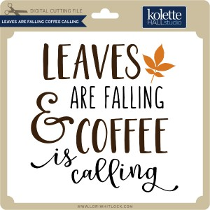 KH-Leaves-Are-Falling-Coffee-Calling