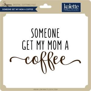 KH-Someone-Get-My-Mom-A-Coffee