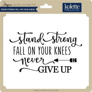 KH-Stand-Strong-Fall-On-Your-Knees