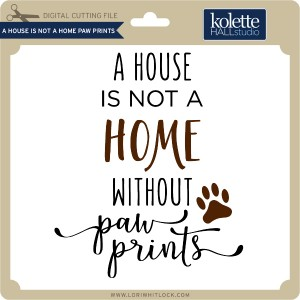 KH-A-House-is-Not-a-Home-Pawprints