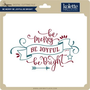 KH-Be-Merry-Be-Joyful-Be-Bright