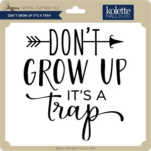 KH-Don't-Grow-Up-It's-a-Trap