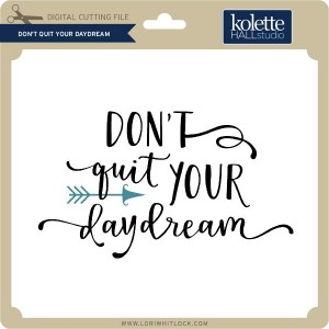 KH-Don't-Quit-Your-Daydream