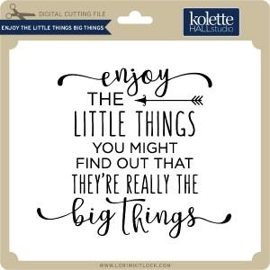 KH-Enjoy-the-Little-Things-Big-Things