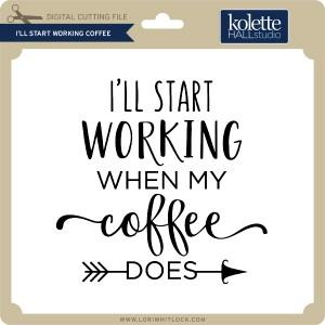 KH-I'll-Start-Working-Coffee