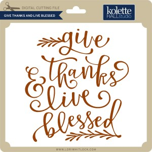 KH-Give-Thanks-and-Live-Blessed