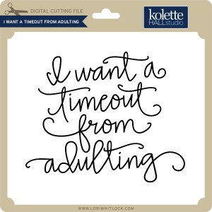 KH-I-Want-a-Timeout-From-Adulting