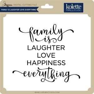 KH-Family-is-Love-Laughter-Everything
