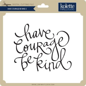 KH-Have-Courage-Be-Kind-2
